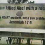 Cain killed Abel with a rock. It's a heart problem; not a gun problem.