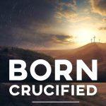 Born Crucified (Free PDF)