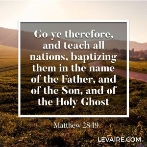 Matthew 28:19 go ye therefore and teach all nations