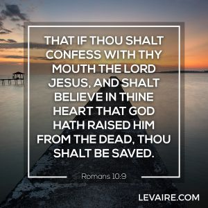 Romans 10:9 confess with thy mouth the Lord Jesus